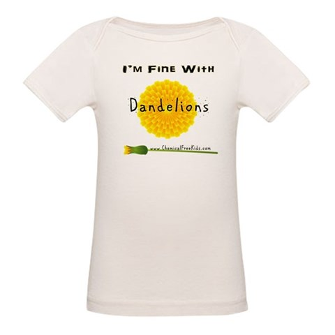 I'm Fine With Dandelions  Kids Organic Baby T-Shirt by CafePress