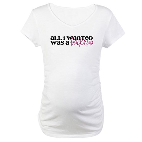 All I wanted..  Baby Maternity T-Shirt by CafePress