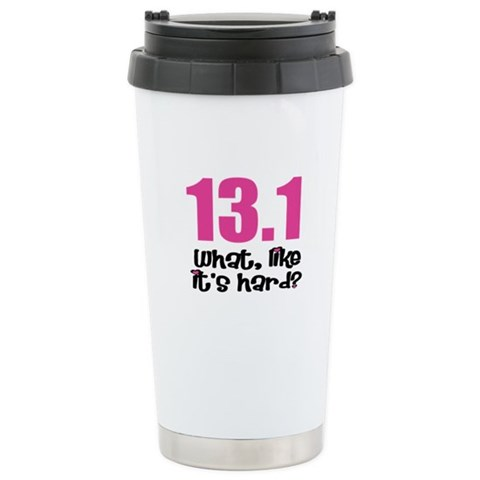 13.1 what, like it's hard?  Sports Ceramic Travel Mug by CafePress
