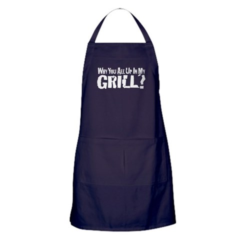 All Up In My Grill  Funny Apron dark by CafePress