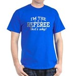I'm The Referee That's Why t-shirts