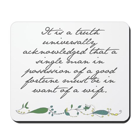 - Truth Universally Acknowledged Quotes Mousepad by CafePress