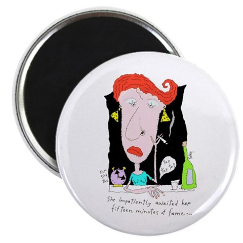 15 Minutes Of Fame  Humor 2.25 Magnet 100 pack by CafePress