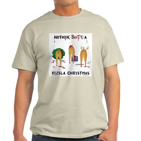 Nothin' Butt A Vizsla Xmas Funny Light T-Shirt by CafePress