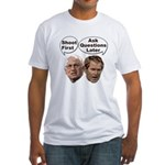 Bush Cheney: Shoot First... Fitted T-Shirt