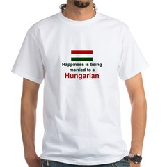 Happily Married To A Hungarian White T-Shirt