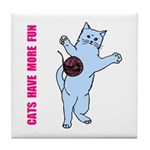 Cats Have More Fun Tile Coaster