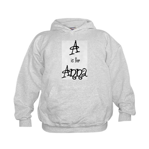 A Is For Anna  Family Kids Hoodie by CafePress