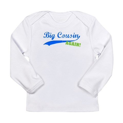 Big Cousin Again  Humor Long Sleeve Infant T-Shirt by CafePress