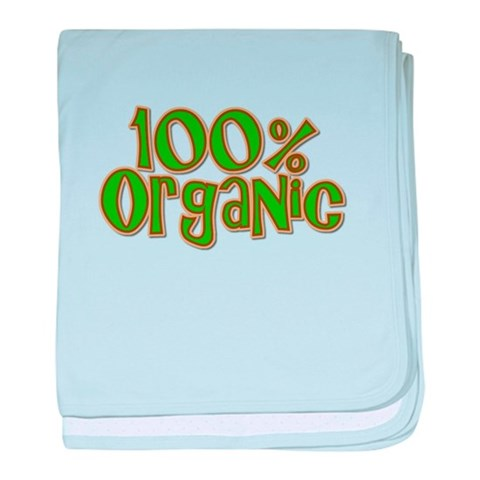 100 Organic  Baby baby blanket by CafePress
