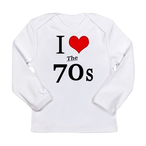 'I Love The 70s'  Love Long Sleeve Infant T-Shirt by CafePress