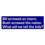 Bush screwed the nation (bumper sticker)