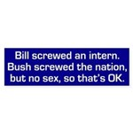 Bush: No Sex Makes It OK (bumper sticker)
