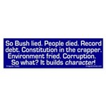 George Bush Builds Character (bumper sticker)