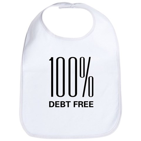 100 Percent Debt Free  Cupsreviewcomplete Bib by CafePress