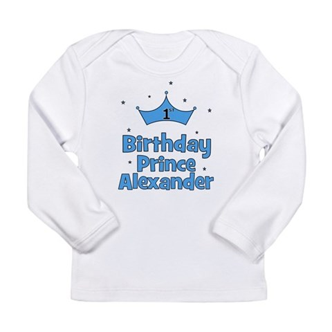 1st Birthday Prince ALEXANDER Long Sleeve Infant T Baby Long Sleeve Infant T-Shirt by CafePress
