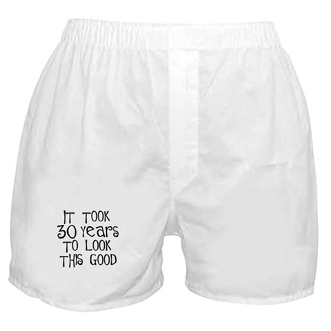 30th birthday, it took 30 years  Birthday Boxer Shorts by CafePress