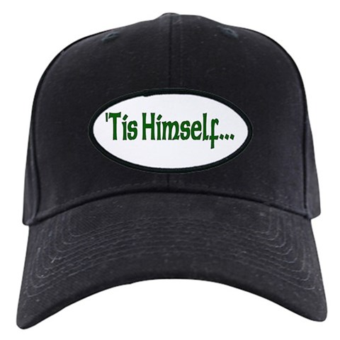 'Tis Himself  Funny Black Cap by CafePress
