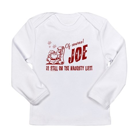 Naughty List Joe Christmas Long Sleeve Infant T-Sh I love Long Sleeve Infant T-Shirt by CafePress