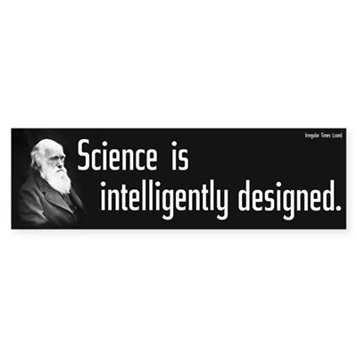 Science Intelligent Design Bumpersticker