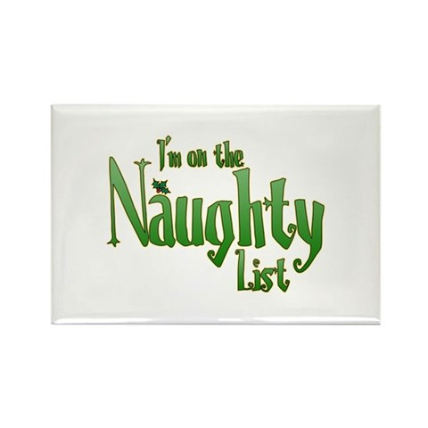 I'm on the Naughty List Christmas Rectangle Magnet 10 pack by CafePress