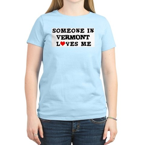 Someone in Vermont Women's Pink T-Shirt Travel Women's Light T-Shirt by CafePress