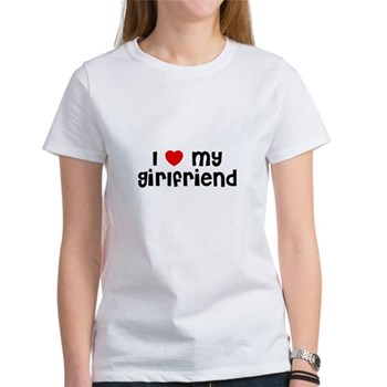 I Love My Girlfriend Women's T-shirt