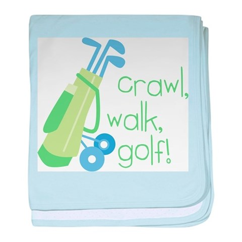 Crawl, Walk, Golf  Baby baby blanket by CafePress