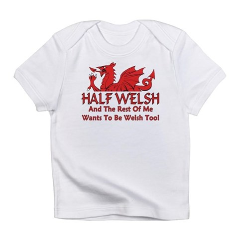 ...Half Welsh...  Flag Infant T-Shirt by CafePress