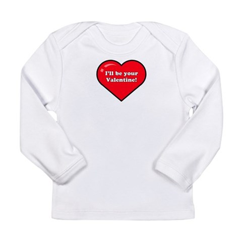 Your Valentine  Cute Long Sleeve Infant T-Shirt by CafePress