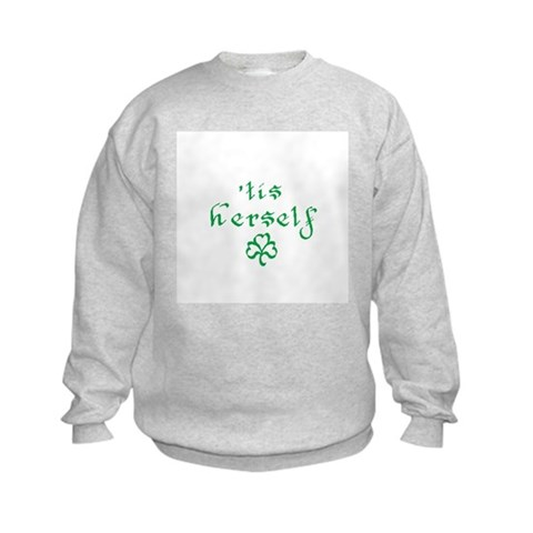 'tis herself  Irish Kids Sweatshirt by CafePress