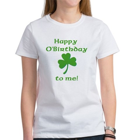 Happy O'birthday!! Women's T-shirt Picture