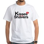 Kisses are for Shavers White T-Shirt