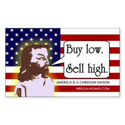 Jesus Says Buy Low, Sell High (sticker)