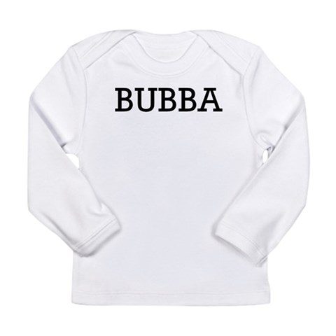 Bubba  Pets Long Sleeve Infant T-Shirt by CafePress