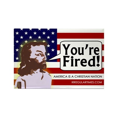 Jesus: You're Fired! Refrigerator Magnet