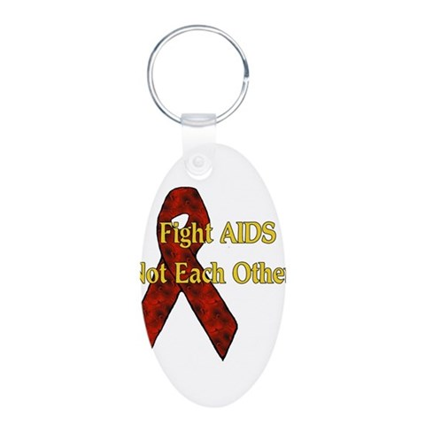 Fight AIDS  Health Aluminum Oval Keychain by CafePress