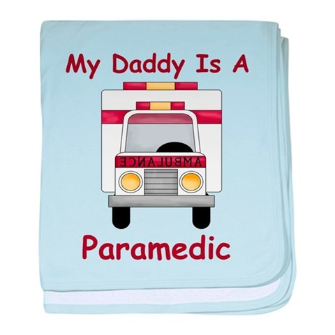 Daddy Is A Paramedic  Emt baby blanket by CafePress