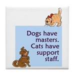 Dogs vs. Cats Tile Coaster