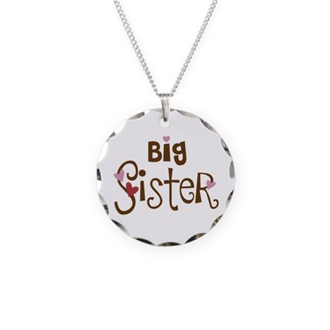 Big Sister  Funny Necklace Circle Charm by CafePress