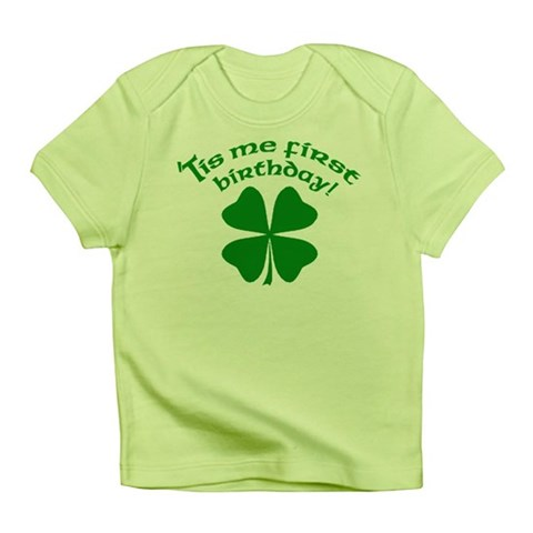 'Tis Me First Birthday  Irish Infant T-Shirt by CafePress