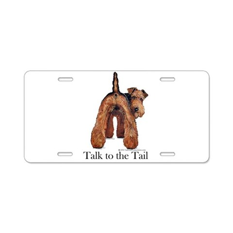 Airedale Talk to the Tail  Pets Aluminum License Plate by CafePress