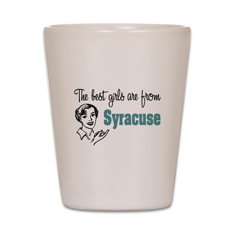 Best Girls Syracuse  Funny Shot Glass by CafePress