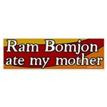 Ram Bomjon Ate My Mother bumper sticker