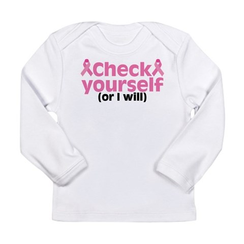 Check Yourself  Breast cancer Long Sleeve Infant T-Shirt by CafePress