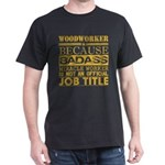 Woodworker Because Miracle Worker Not Job T-Shirt