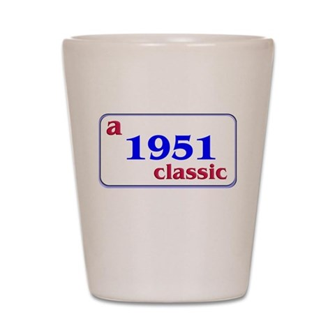 1951  Birthdays Shot Glass by CafePress