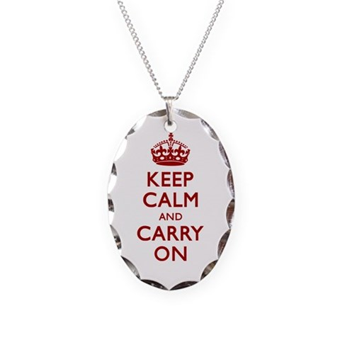 Keep Calm and Carry On  Humor Necklace Oval Charm by CafePress