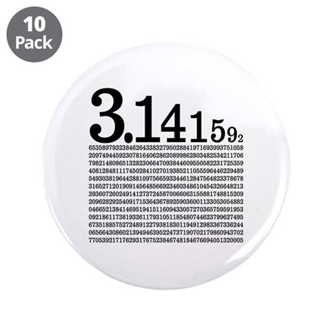 3.1415926 Pi  Geek 3.5 Button 10 pack by CafePress