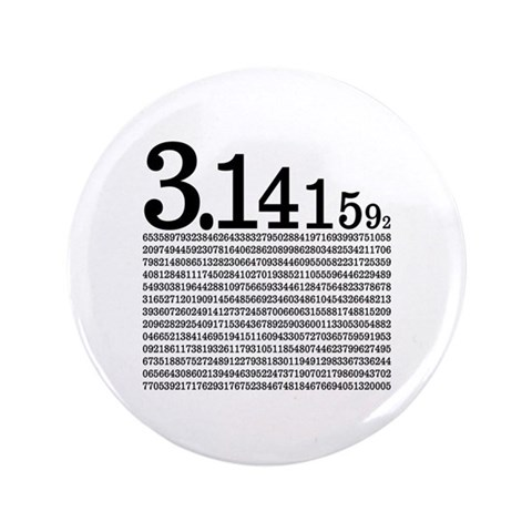 3.1415926 Pi  Geek 3.5 Button by CafePress